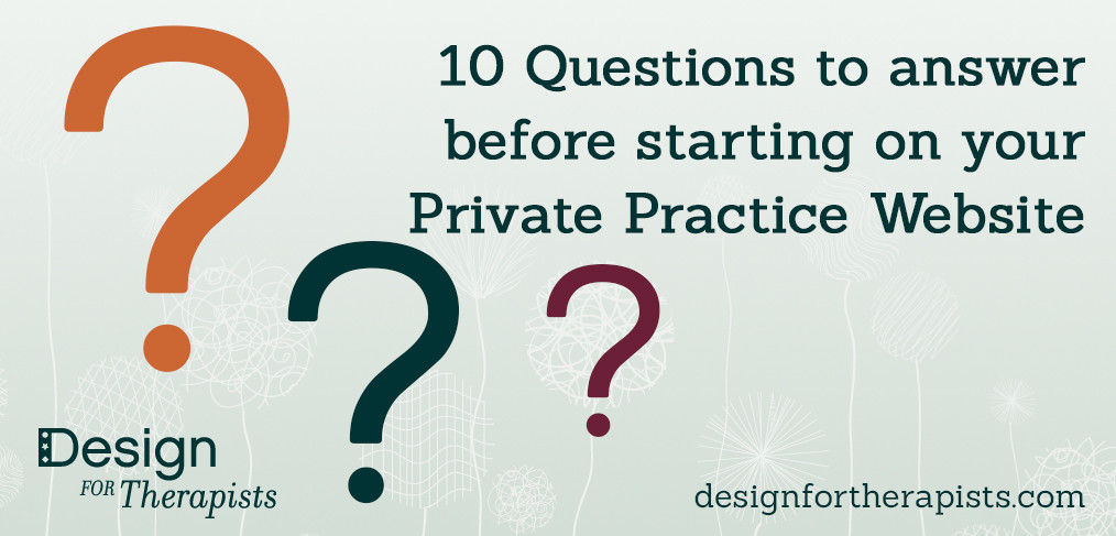 Private Practice Website Questions to Answer